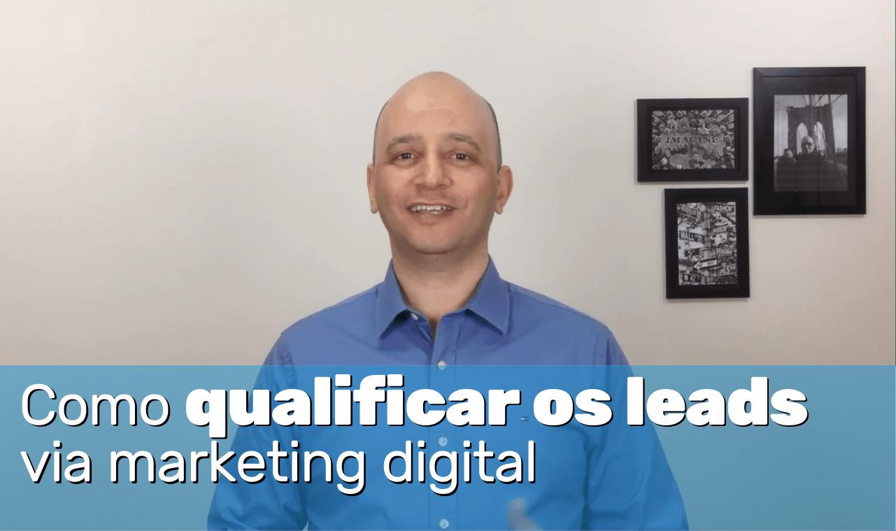 Como qualificar os leads via marketing digital